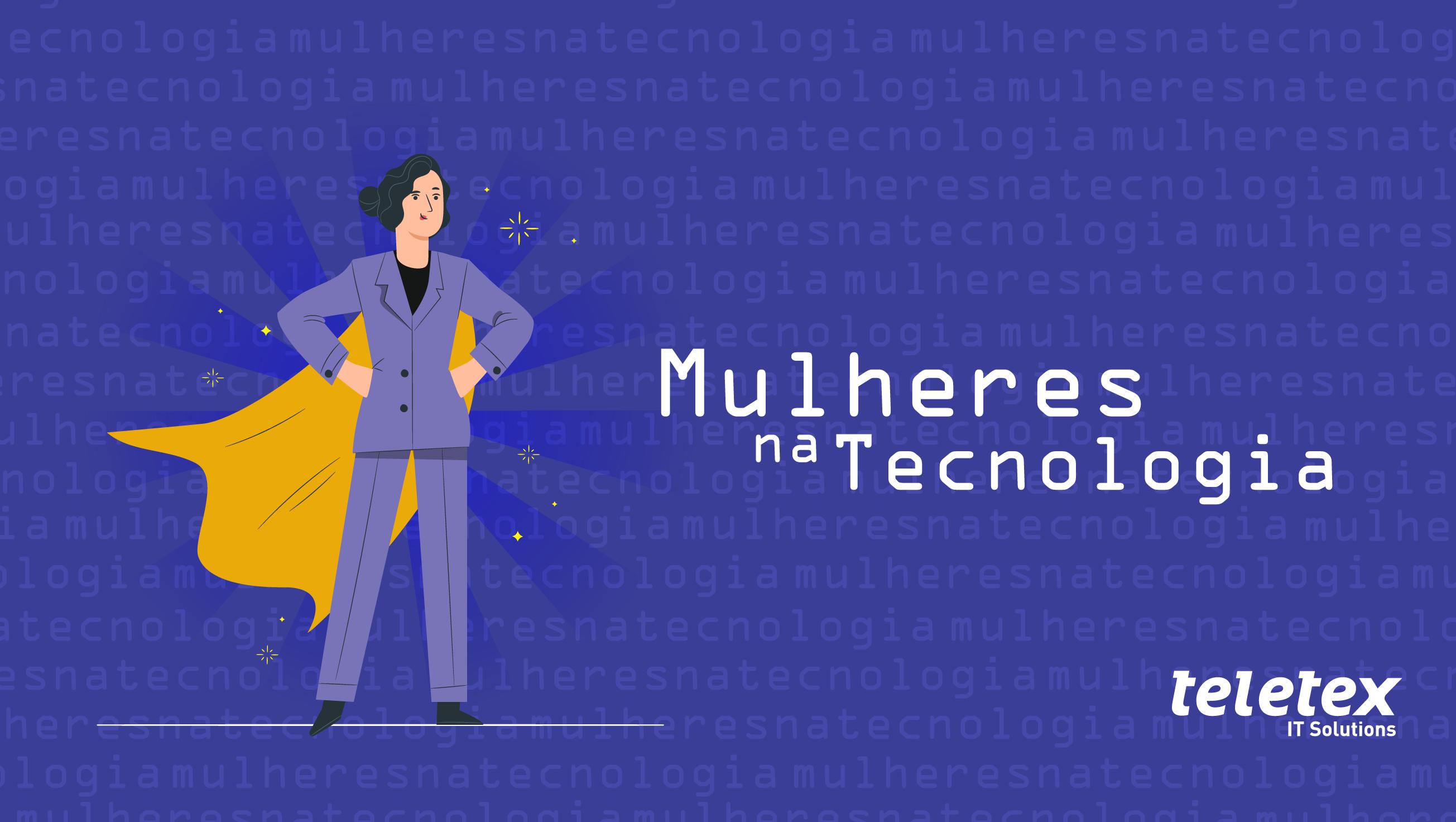 A importância e presença das mulheres na tecnologia